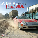 A Drive on the Wild Side � Twenty extreme driving adventures from around the world