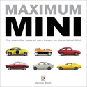 Maximum Mini � The essential book of cars based on the original Mini BOOK OF THE MONTH � Classic & Sports Car